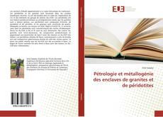 Bookcover of Pétrologie et métallogénie des enclaves de granites et de péridotites