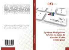 Couverture de Système d'intégration hybride de bases de données à base ontologique