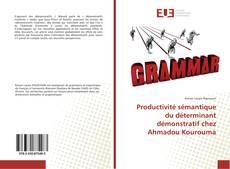 Portada del libro de Productivité sémantique du déterminant démonstratif chez Ahmadou Kourouma