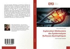 Bookcover of Exploration Moléculaire des Épidermolyses Bulleuses Dystrophiques