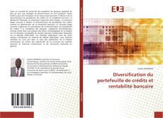 Copertina di Diversification du portefeuille de crédits et rentabilité bancaire