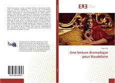 Couverture de Une lecture dramatique pour Baudelaire