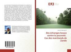 Bookcover of Des échanges locaux contre la pauvreté. Cas des marchands de Zando