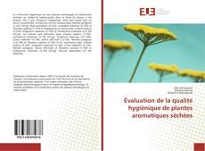 Évaluation de la qualité hygiénique de plantes aromatiques séchées的封面