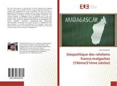 Обложка Géopolitique des relations franco-malgaches (19ème/21ème siècles)