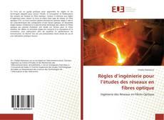 Règles d'ingénierie pour l'études des réseaux en fibres optique kitap kapağı