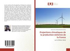 Couverture de Projections climatiques de la production éolienne de la France