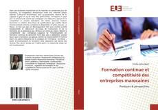 Bookcover of Formation continue et compétitivité des entreprises marocaines
