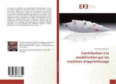 Bookcover of Contribution à la modélisation par les machines d'apprentissage