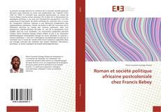 Couverture de Roman et société politique africaine postcoloniale chez Francis Bebey