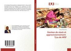 """Couverture de Gestion de stock et approvisionnement: """"Cas de HPD"""""""