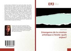 Copertina di Emergence de la création artistique à l'école: quels enjeux?
