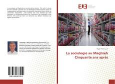 La sociologie au Maghreb Cinquante ans aprés kitap kapağı