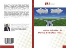 Couverture de Abdou Lahad Lo : Le Modèle d'un retour réussi
