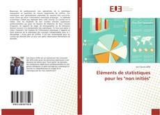 """Bookcover of Eléments de statistiques pour les """"non initiés"""""""