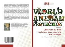 Couverture de Utilisation du droit coutumier pour créer une aire protégée