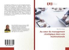 Обложка Au cœur du management stratégique dans une multinationale