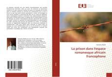 Couverture de La prison dans l'espace romanesque africain francophone