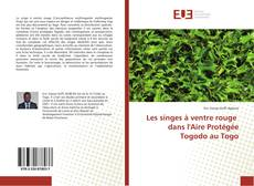 Bookcover of Les singes à ventre rouge dans l'Aire Protégée Togodo au Togo