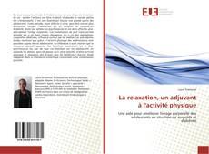 Bookcover of La relaxation, un adjuvant à l'activité physique