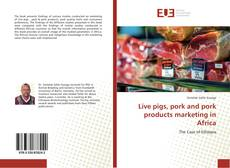 Bookcover of Live pigs, pork and pork products marketing in Africa