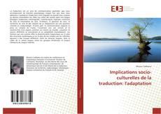 Bookcover of Implications socio-culturelles de la traduction: l'adaptation