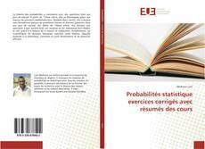 Couverture de Probabilités statistique exercices corrigés avec résumés des cours