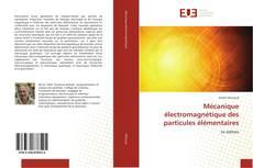 Mécanique électromagnétique des particules élémentaires kitap kapağı