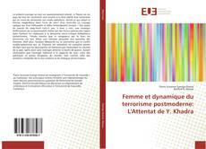Buchcover von Femme et dynamique du terrorisme postmoderne: L'Attentat de Y. Khadra