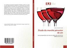 Couverture de Étude du marché péruvien de vin