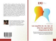 Bookcover of Les voyelles /ɛ/, /ɔ/, /œ/, /a/ chez les apprenants chypriotes du FLE