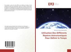 Bookcover of Utilisation Des Différents Repères Astronomiques Pour Définir le Temps