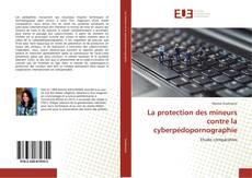 Borítókép a  La protection des mineurs contre la cyberpédopornographie - hoz
