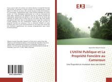 Copertina di L'Utilité Publique et La Propriété Foncière au Cameroun