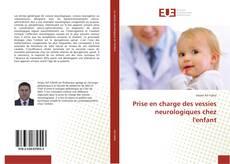 Bookcover of Prise en charge des vessies neurologiques chez l'enfant