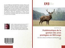 Couverture de Problématique de la gestion des aires protégées en RDCongo
