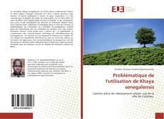 Couverture de Problématique de l'utilisation de Khaya senegalensis