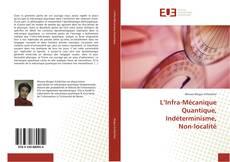 L'Infra-Mécanique Quantique, Indéterminisme, Non-localité kitap kapağı