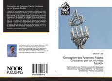 Bookcover of Conception des Antennes Patchs Circulaires par un Nouveau Modèle