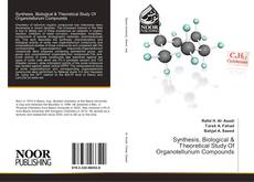 Bookcover of Synthesis, Biological & Theoretical Study Of Organotellurium Compounds