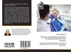 Thermal compatibility evaluation of veneering ceramic over zirconia的封面