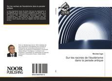 Bookcover of Sur les racines de l'ésotérisme dans la pensée antique