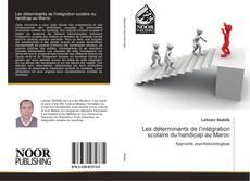 Bookcover of Les déterminants de l'intégration scolaire du handicap au Maroc