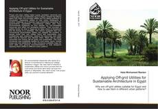 Couverture de Applying Off-grid Utilities for Sustainable Architecture in Egypt