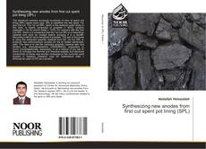 Portada del libro de Synthesizing new anodes from first cut spent pot lining (SPL)