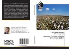 Portada del libro de Heterosis, Combining Ability Breeding In Cotton