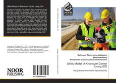 Bookcover of Utility Model of Khartoum Center Using GIS