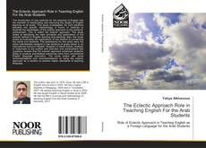 Bookcover of The Eclectic Approach Role in Teaching English For the Arab Students