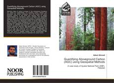 Bookcover of Quantifying Aboveground Carbon (AGC) using Geospatial Methods