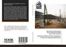 Bookcover of Dynamic Effect of Pile Installation in Sand on Nearby Structures